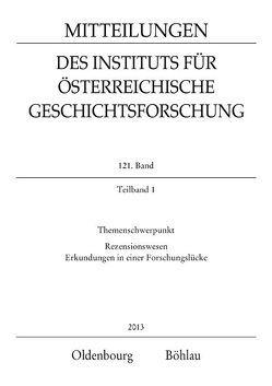 MIÖG 121. Band, Teilband 1 (2013) von Carius,  Hendrikje, Luger,  Daniel