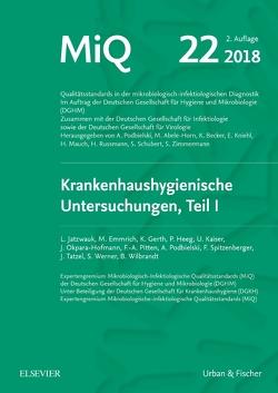 MIQ 22: Krankenhaushygienische Untersuchungen, Teil I von Abele-Horn,  Marianne, Becker,  Karsten, Herrmann,  Mathias, Kniehl,  Eberhard, Mauch,  Harald, Podbielski,  Andreas, Rüssmann,  Holger