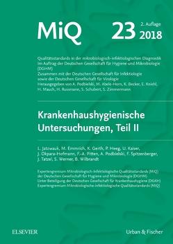 MIQ 23: Krankenhaushygienische Untersuchungen, Teil II von Abele-Horn,  Marianne, Becker,  Karsten, Herrmann,  Mathias, Kniehl,  Eberhard, Mauch,  Harald, Podbielski,  Andreas, Rüssmann,  Holger