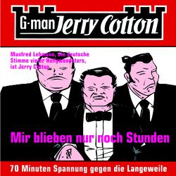 Mir blieben nur noch Stunden – Folge 2 von Cotton,  Jerry, Lehmann,  Manfred