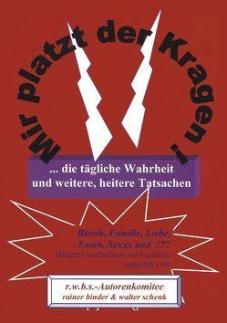 Mir platzt der Kragen von Binder,  Rainer, Schenk,  Walter