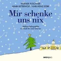 Mir schenke uns nix CD von Puschner,  Werner
