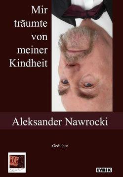 Mir träumte von meiner Kindheit von Aleksander,  Nawrocki, Peter,  Gehrisch