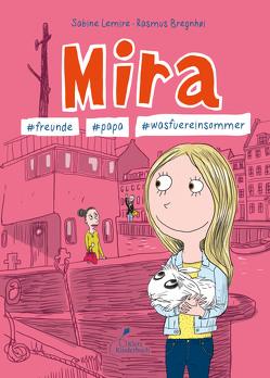 Mira – #freunde #papa #wasfüreinsommer von Bregnhoi,  Rasmus, Gehm,  Franziska, Lemire,  Sabine