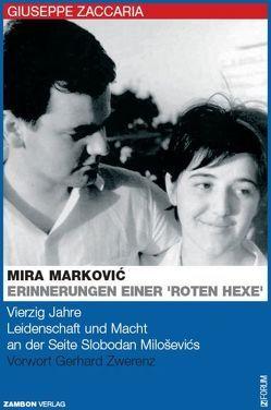 Mira Marcovic: Erinnerungen einer roten Hexe von Behrens,  Marc, Koblitz,  Christina, Kress,  Kristyna, Zaccaria,  Giuseppe, Zambon,  Giuseppe, Zwerenz,  Gerhard
