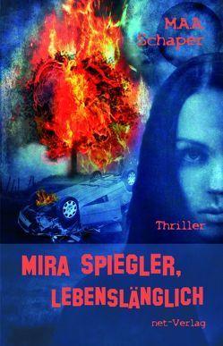 Mira Spiegler – lebenslänglich von Klewer,  Detlef, Schaper,  M. A. A.