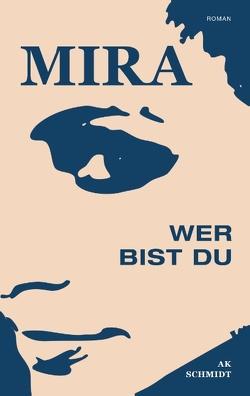 MIRA – Wer bist Du von Schmidt,  AK