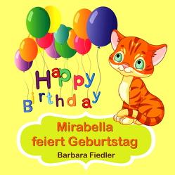Mirabella feiert Geburtstag von Fiedler,  Barbara