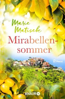 Mirabellensommer von Matisek,  Marie