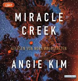 Miracle Creek von Heimburger,  Marieke, Kim,  Angie, Waldstätten,  Nora