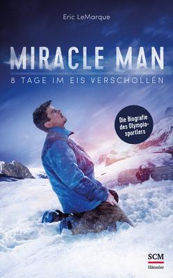 Miracle Man von LeMarque,  Eric, Seay,  Davin