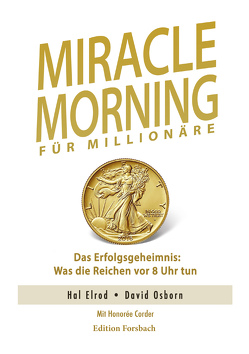 Miracle Morning für Millionäre von Brombach,  Christina, Corder,  Honorée, Elrod,  Hal, Osborn,  David, Seiwert,  Lothar