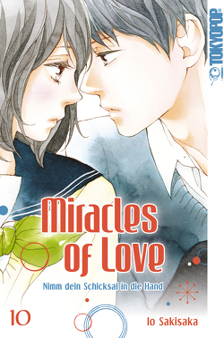 Miracles of Love – Nimm dein Schicksal in die Hand 10 von Sakisaka,  Io