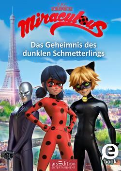 Miraculous – Das Geheimnis des dunklen Schmetterlings (Miraculous 11) von Neeb,  Barbara, Schmidt,  Katharina