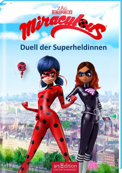 Miraculous – Duell der Superheldinnen von Stratthaus,  Bernd, Zagtoon Method Animation
