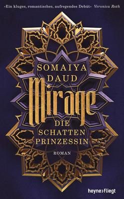 Mirage – Die Schattenprinzessin von Daud,  Somaiya, Schilasky,  Sabine