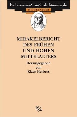 Mirakelberichte des frühen und hohen Mittelalters von Herbers,  Klaus, Jirousková,  Lenka, Vogel,  Bernhard