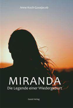 Miranda – Die Legende einer Wiedergeburt von Koch-Gosejacob,  Anne