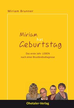 Miriam hat Geburtstag von Brunner,  Miriam
