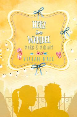 Miriam & Mark – Herz im Wandel von Hall,  Vivian