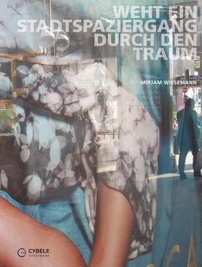 Mirjam Wiesemann: Weht ein Stadtspaziergang durch den Traum (Kunstband mit Hörbuch) von Schmidt-Lucas,  Mirjam, Wiesemann,  Mirjam