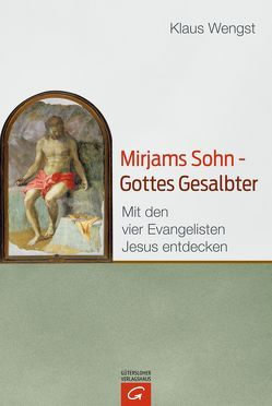 Mirjams Sohn – Gottes Gesalbter von Wengst,  Klaus