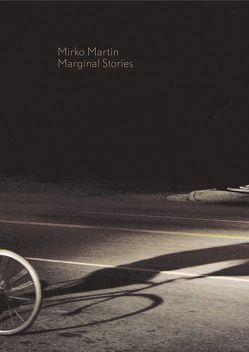 Mirko Martin – Marginal Stories von Frost,  Sarah, Meder,  Katrin, Wagner,  Hilke