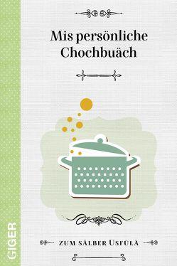 Mis persönliche Chochbuäch von Giger,  Cindy