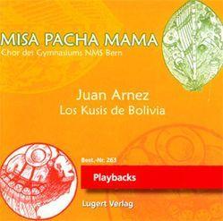 Misa Pacha Mama – Bolivianische Messe von Arnez,  Juan