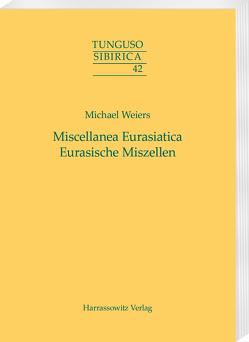 Miscellanea Eurasiatica. Eurasische Miszellen von Weiers,  Michael