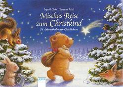 Mischas Reise zum Christkind von Mais,  Susanne, Uebe,  Ingrid