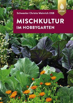Mischkultur im Hobbygarten von Weinrich OSB,  Schwester Christa