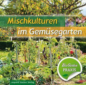 Mischkulturen im Gemüsegarten von Aubert,  Claude, Steigenberger,  Johanna