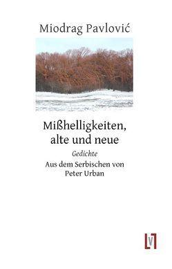 Mißhelligkeiten, alte und neue von Pavlović,  Miodrag, Urban,  Peter