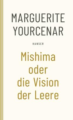 Mishima oder Die Vision der Leere von Henschen,  Hans-Horst, Yourcenar,  Marguerite