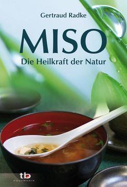 Miso – Die Heilkraft der Natur von Radke,  Gertraud