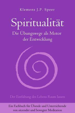Spiritualität von Speer,  Klemens J.P.