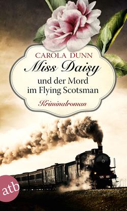 Miss Daisy und der Mord im Flying Scotsman von Dunn,  Carola, Samson-Himmelstjerna,  Carmen v.