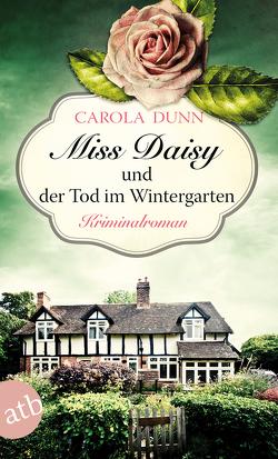 Miss Daisy und der Tod im Wintergarten von Dunn,  Carola, Samson-Himmelstjerna,  Carmen v.
