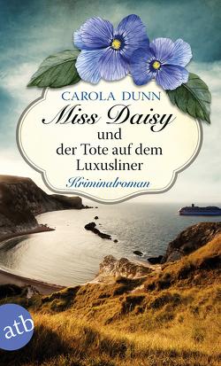 Miss Daisy und der Tote auf dem Luxusliner von Dunn,  Carola, Hubert,  Justine
