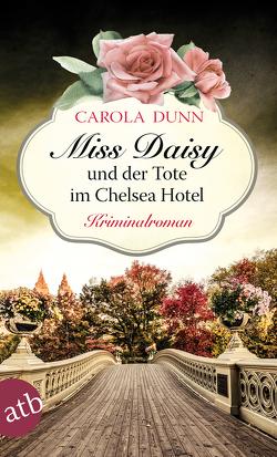 Miss Daisy und der Tote im Chelsea Hotel von Dunn,  Carola, Riekert,  Eva