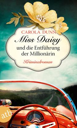 Miss Daisy und die Entführung der Millionärin von Dunn,  Carola, Samson-Himmelstjerna,  Carmen v.