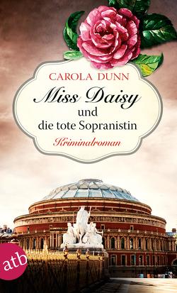 Miss Daisy und die tote Sopranistin von Dunn,  Carola, Samson-Himmelstjerna,  Carmen v.