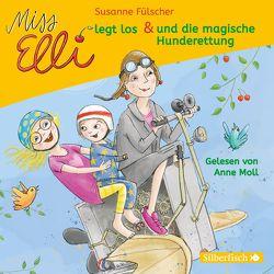 Miss Elli legt los / Miss Elli und die magische Hunderettung von Fülscher,  Susanne, Moll,  Anne