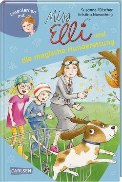 Miss Elli und die magische Hunderettung (Miss Elli 2) von Fülscher,  Susanne, Nowothnig,  Kristina