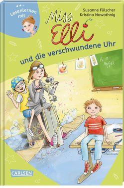 Miss Elli und die verschwundene Uhr (Miss Elli 3) von Fülscher,  Susanne, Nowothnig,  Kristina