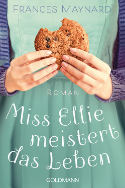 Miss Ellie meistert das Leben von Bezzenberger,  Marie-Luise, Maynard,  Frances