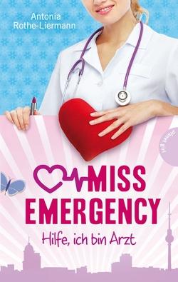 Miss Emergency 1: Hilfe, ich bin Arzt von Becher,  Simone, Rothe-Liermann,  Antonia