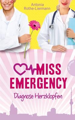 Miss Emergency 2: Diagnose Herzklopfen von Becher,  Simone, Rothe-Liermann,  Antonia