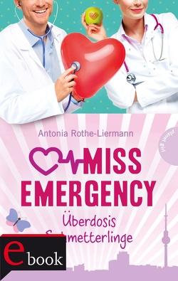 Miss Emergency 5: Überdosis Schmetterlinge von Rothe-Liermann,  Antonia